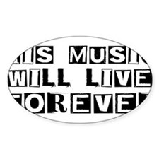 His Music Will Live Forever Oval Decal
