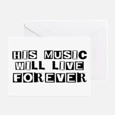 His Music Will Live Forever Greeting Card