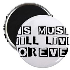 """His Music Will Live Forever 2.25"""" Magnet (100 pack"""
