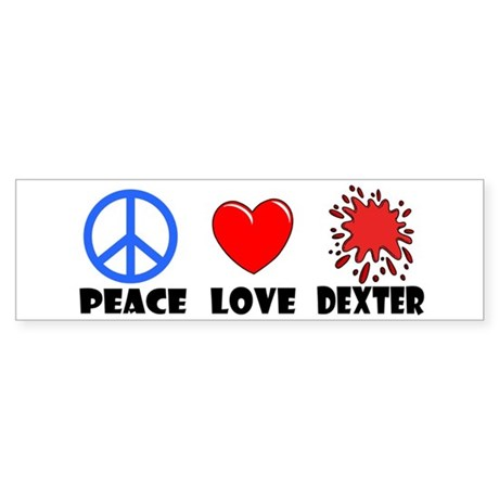 Peace Love Dexter Bumper Sticker