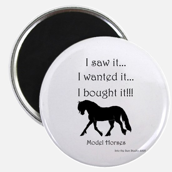 I saw it, I wanted it... Magnet