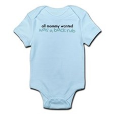 All Mommy Wanted Was A Back Rub Infant Bodysuit