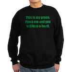 This is My Green. Sweatshirt (dark)