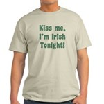 Kiss Me, I'm Irish Tonight! Light T-Shirt