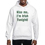 Kiss Me, I'm Irish Tonight! Hooded Sweatshirt