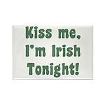 Kiss Me, I'm Irish Tonight! Rectangle Magnet (10 p