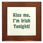 Kiss Me, I'm Irish Tonight! Framed Tile