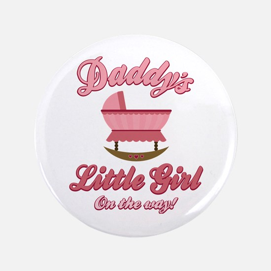 """Daddy's Girl On Way 3.5"""" Button"""