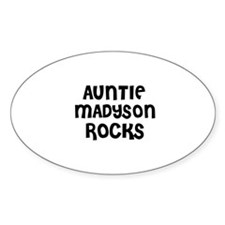 AUNTIE MADYSON ROCKS Oval Decal