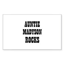 AUNTIE MADYSON ROCKS Rectangle Decal
