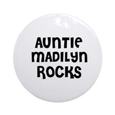 AUNTIE MADILYN ROCKS Ornament (Round)