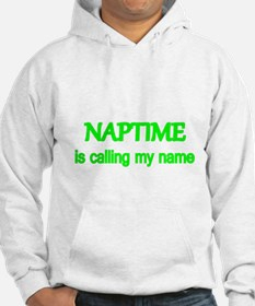 Naptime is calling my name. Sweatshirt
