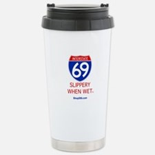 Slippery When Wet Stainless Steel Travel Mug.
