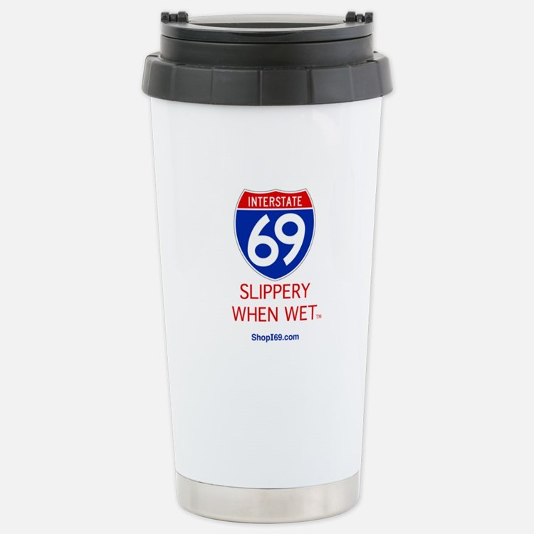 Slippery When Wet Travel Mug.