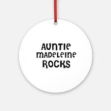 AUNTIE MADELEINE ROCKS Ornament (Round)