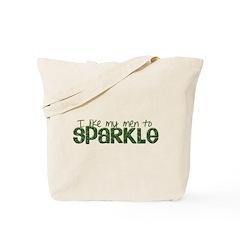 I Like my Men to SPARKLE 2 Tote Bag