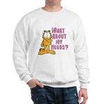What About My Needs? Sweatshirt