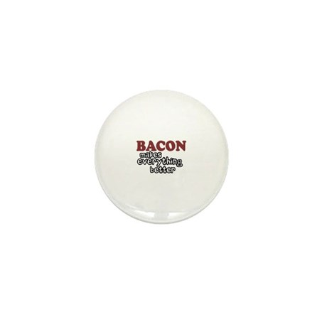 Bacon Makes Everything Better Mini Button (100 pac