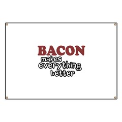 Bacon Makes Everything Better Banner