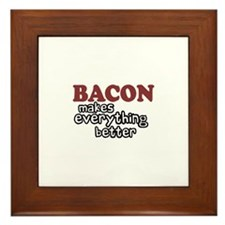 Bacon Makes Everything Better Framed Tile