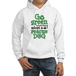 Go Green Adopt a Rescue Dog Hooded Sweatshirt