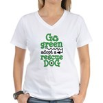 Go Green Adopt a Rescue Dog Women's V-Neck T-Shirt