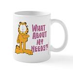 What About My Needs? Mug