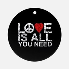 Love Is All Ornament (Round)