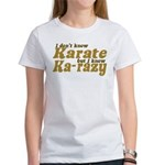 I don't Know Karate Women's T-Shirt