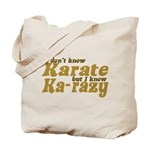 I don't Know Karate Tote Bag