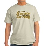 I don't Know Karate Light T-Shirt