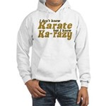 I don't Know Karate Hooded Sweatshirt