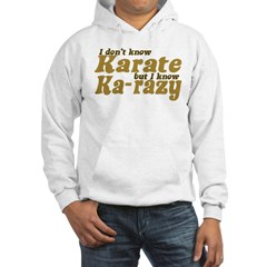 I don't Know Karate Hoodie