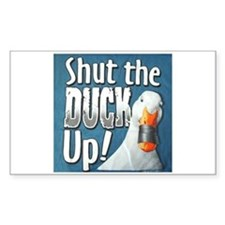 SHUT THE DUCK UP Rectangle Decal