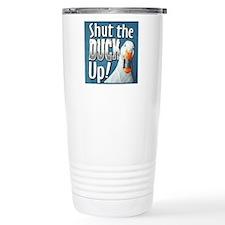 SHUT THE DUCK UP Travel Mug