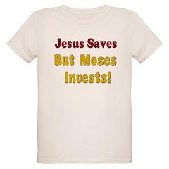 Jesus Saves but Moses Invests Organic Kids T-Shirt