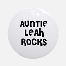 AUNTIE LEAH ROCKS Ornament (Round)