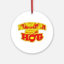 firemen are hot Ornament (Round)