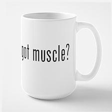 got muscle? Large Mug