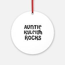 AUNTIE KYLEIGH ROCKS Ornament (Round)