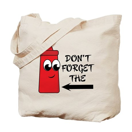 Don't Forget The Ketchup Tote Bag