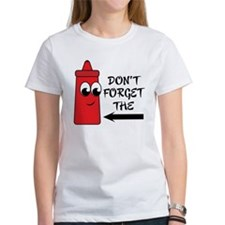 Don't Forget The Ketchup Tee