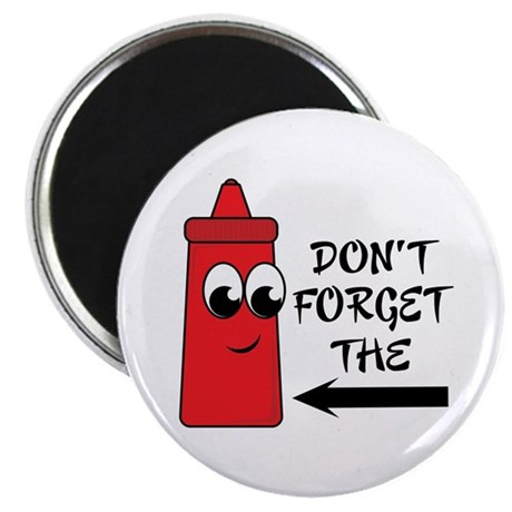 """Don't Forget The Ketchup 2.25"""" Magnet (10 pack)"""