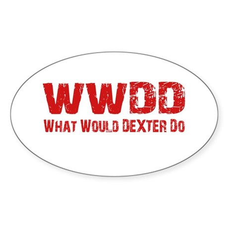 Dexter Showtime What Would Dexter Do Sticker (Oval