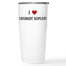 I Love SLINGSHOT SUPLEXES Travel Mug