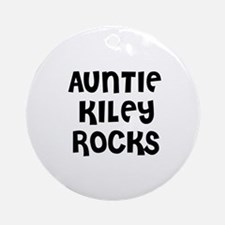 AUNTIE KILEY ROCKS Ornament (Round)