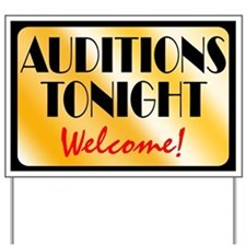 Auditions Tonight Yard Sign
