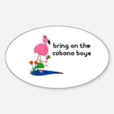 Bring on the cabana boys Flamingo Oval Decal