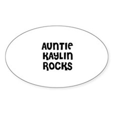 AUNTIE KAYLIN ROCKS Oval Decal