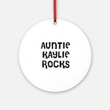 AUNTIE KAYLIE ROCKS Ornament (Round)